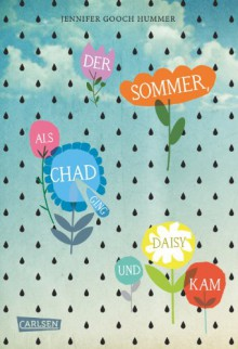 Der Sommer, als Chad ging und Daisy kam - Jennifer Gooch Hummer