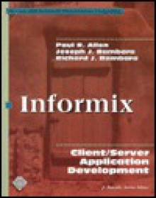 Informix: Client/Server Application Development (Mcgraw-Hill Series on Client/Server Computing) - Paul R. Allen, Joseph J. Bambara