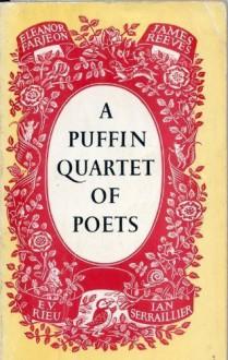 A Puffin Quartet Of Poets (Puffin Books) - Eleanor Farjeon, James Reeves, E.V. Rieu, Ian Serraillier