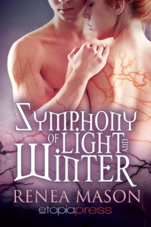 Symphony of Light and Winter - Renea Mason
