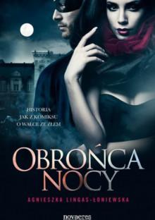 Obrońca nocy - Agnieszka Lingas-Łoniewska