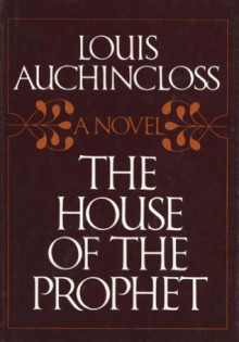 The House of the Prophet - Louis Auchincloss