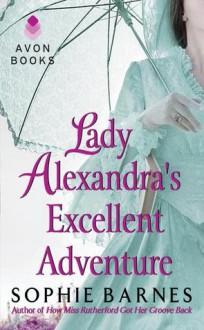 Lady Alexandra's Excellent Adventure - Sophie Barnes