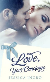 Love, Your Concierge - Jessica Ingro