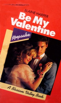 Be My Valentine - Elaine Harper