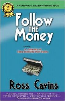 Follow The Money - Ross Cavins