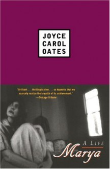 Marya - Joyce Carol Oates