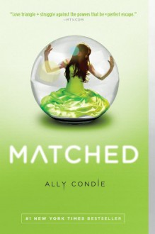 Matched (Matched #1) - Ally Condie