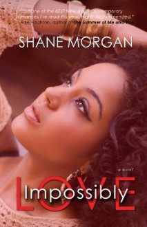 Impossibly Love (Volume 1) - Shane Morgan