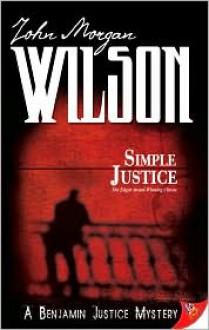 Simple Justice - John Morgan Wilson