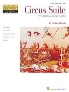 Circus Suite: Late-Elementary Level Composer Showcase - Mona Rejino