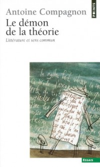 Le Demon De La Theorie (French Edition) - Antoine Compagnon