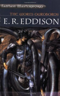 The Worm Ouroboros - E.R. Eddison