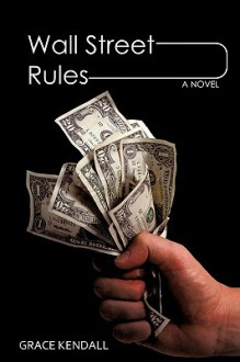 Wall Street Rules - Grace Kendall