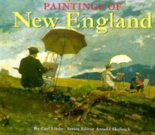 Paintings of New England - Carl Little, Arnold Skolnick