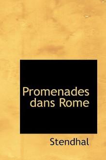 Promenades Dans Rome - Stendhal