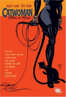 Catwoman: When in Rome - Jeph Loeb,Tim Sale