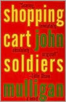Shopping Cart Soldiers - John Mulligan