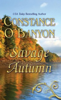 Savage Autumn - Constance O'Banyon