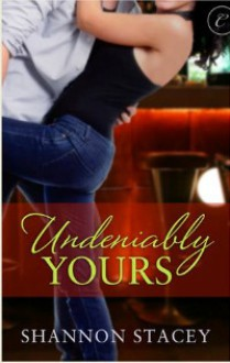 Undeniably Yours - Shannon Stacey