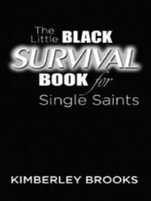 The Little Black Survival Book for Single Saints: Official Survival Guide for Christian Singles - Kim Brooks