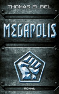 Megapolis - Thomas Elbel