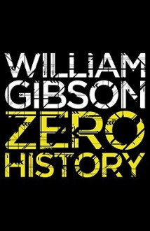 Zero History (Bigend, #3) - William Gibson