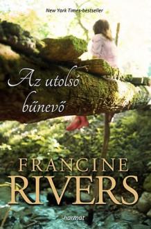 Az utolsó bűnevő - Francine Rivers, Erdélyi András