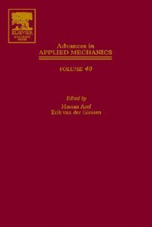 Advances in Applied Mechanics, Volume 40 - Hassan Aref