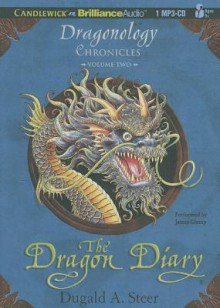 The Dragon Diary (The Dragonology Chronicles, #2) - Dugald A. Steer