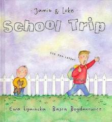 School Trip - Ewa Lipniacka, Basia Bogdanowicz
