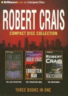 The Last Detective / The Forgotten Man / The Watchman - Robert Crais