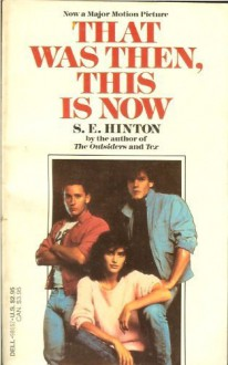 That Was Then, This Is Now - S.E. Hinton