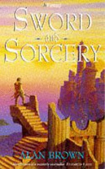 Sword and Sorcery (H Fantasy) - Alan Brown