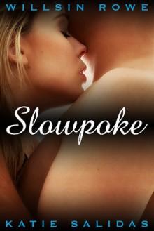 Slowpoke - Willsin Rowe, Katie Salidas