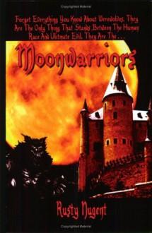 Moonwarriors - Rusty Nugent