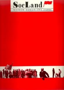 SocLand. Muzeum Komunizmu (w budowie) - Czesław Bielecki