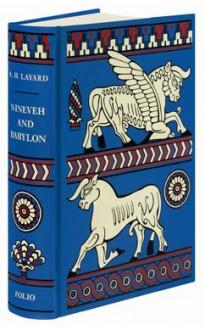 Nineveh and Babylon - Austen Henry Layard