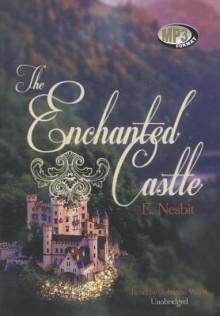 The Enchanted Castle - E. Nesbit, Johanna Ward