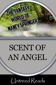 The Scent of an Angel - Nancy Springer