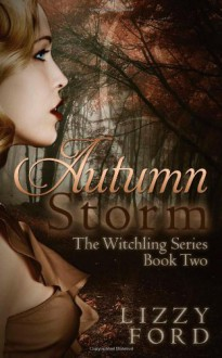 Autumn Storm (Witchling Series) (Volume 2) - Lizzy Ford