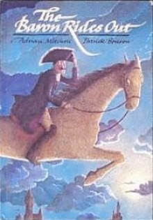 The Baron Rides Out - Adrian Mitchell, Patrick Benson