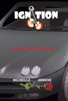 Ignition: An Educator's Journey - Michelle Arrose