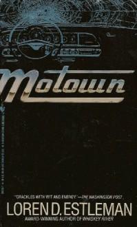 Motown - Loren D. Estelman