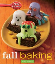 Betty Crocker Fall Baking: Wiley Selects - Betty Crocker