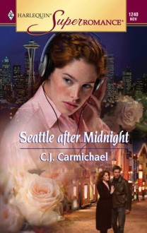 Seattle After Midnight - C.J. Carmichael