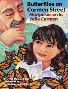 Butterflies on Carmen Street/Mariposas En La Calle Carmen - Monica Brown
