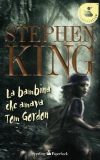 La bambina che amava Tom Gordon - Tullio Dobner, Stephen King