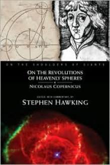 On The Revolutions of Heavenly Spheres - Stephen Hawking, Nicolaus Copernicus, Mikołaj Kopernik
