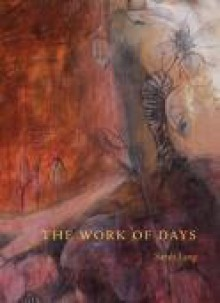The Work of Days - Sarah Lang